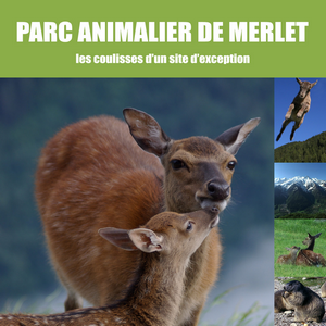 DVD les coulisses d'un site d'exception Parc de Merlet